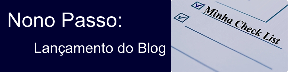 Nono Passo: Lançamento do Blog